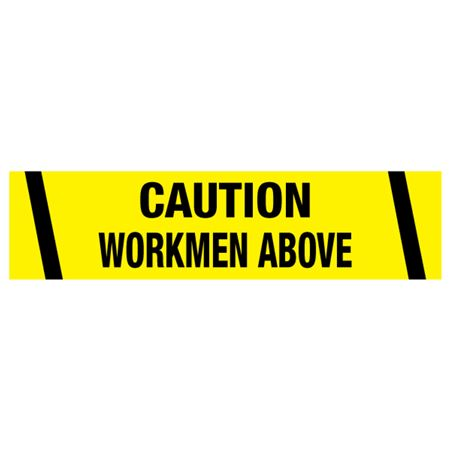 Caution Workmen Above Tape