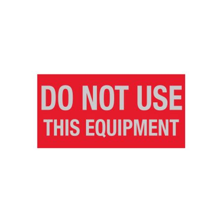All Weather Do Not Use This Equipment Decal - 1 x 2