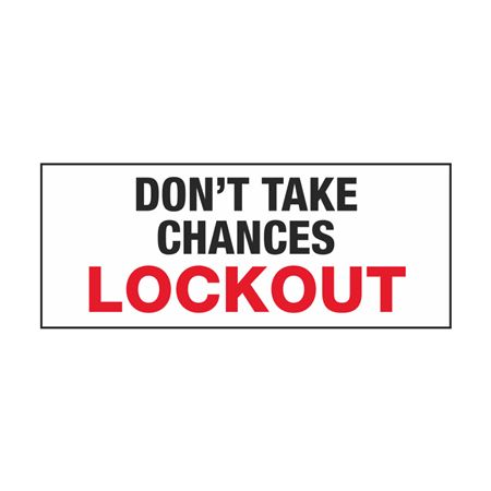 Electrical Lockout Decals - Don't Take Chances Lockout 2 x 5
