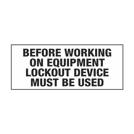 Before Working On Equipment Lockout Device Must Be Used 2x5