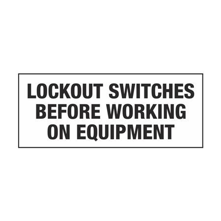 Lockout Switches Before Working On Equipment 2 x 5
