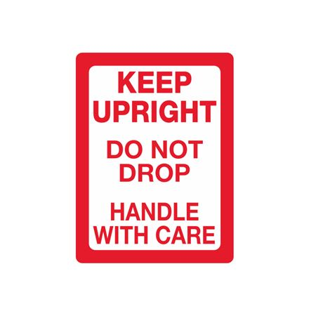Keep Upright - Do Not Drop - Handle With Care - 3 x 4