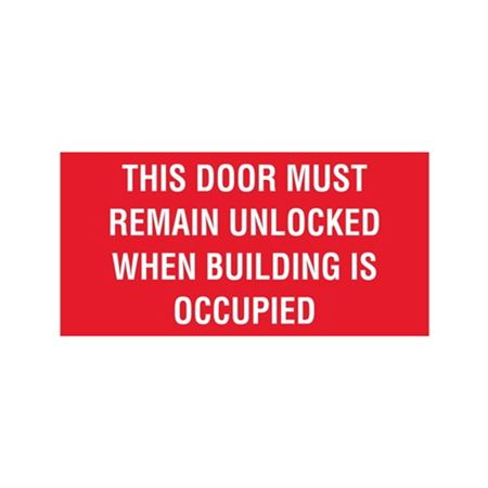 "This Door Must Remain Unlocked When Building Is Occupied - Vinyl Decal 10"" x 14"""