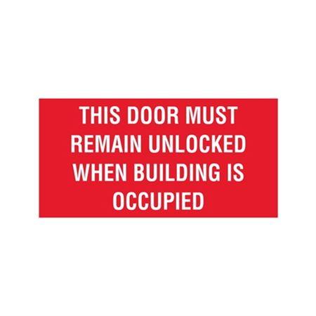 """This Door Must Remain Unlocked When Building Is Occupied - Vinyl Decal 6"""" x 12"""""""