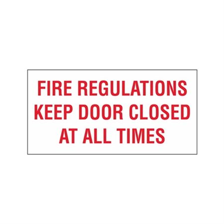 """Fire Regulations Keep Door Closed At All Times - Vinyl Decal 6"""" x 12"""""""