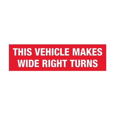 Truck/Tank Decals - This Vehicle Makes Wide Right Turns 6 x 24