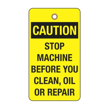 Caution Stop Machine Before You Clean Oil or Repair Tag