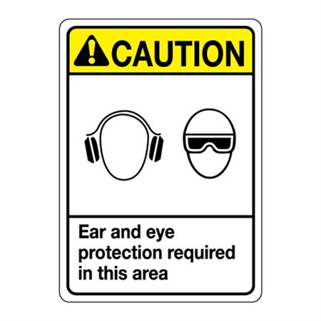 ANSI Ear and Eye Protection Required In This Area Sign