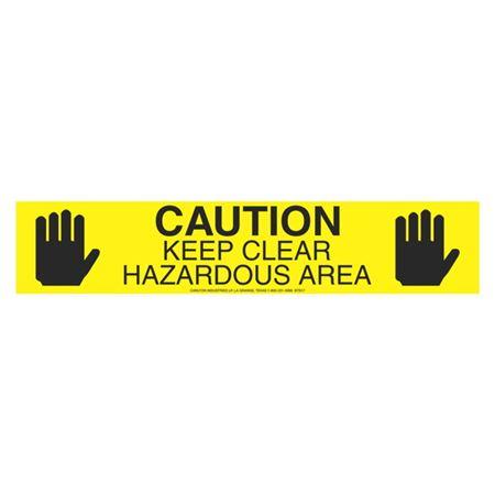"Caution Keep Clear Hazardous Area (Graphic) 3"" x 1000'"