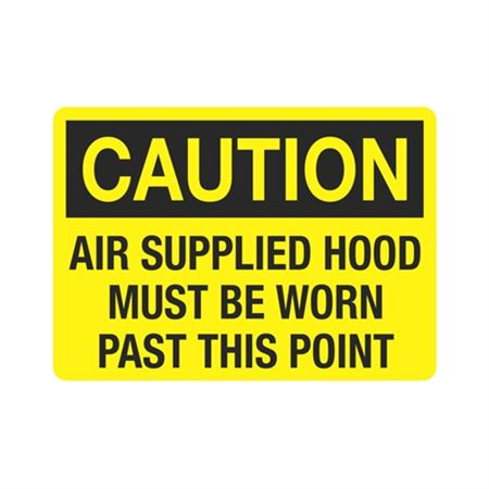 Caution Air Supplied Hood Must Be Worn Past This Point Sign