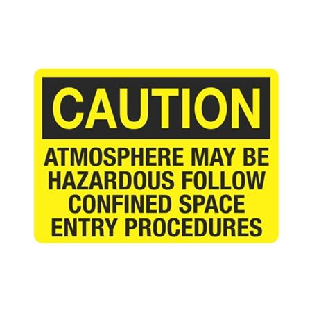 CautionAtmosphereMayBeHazardous FollowConfinedSpaceProced.