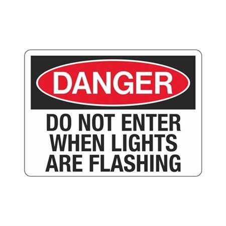Danger Do Not Enter When Lights Are Flashing Sign