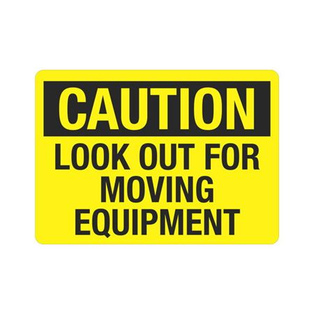 Caution Look Out For Moving Equipment Sign