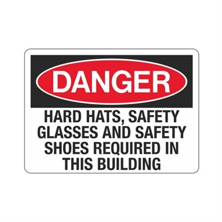 Danger Hard Hats, Safety Glasses And Safety Shoes Required