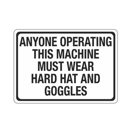 Anyone Operating This Machine Must Wear Hard Hat/Goggles