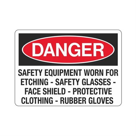 Danger Safety Equipment Worn For Etching Sign