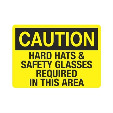 Caution Hard Hats & Safety Glasses Required In This Area