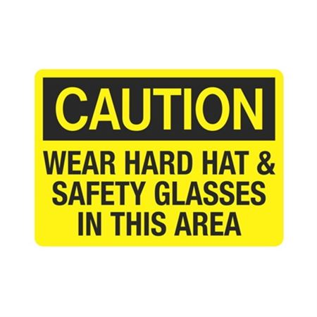 Caution Wear Hard Hat & Glasses In This Area Sign