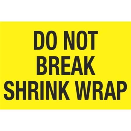 Do Not Break Shrink Wrap - Large 3x5 in