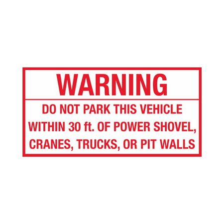 Dashboard Safety Decals - Warning Do Not Park This Vehicle Within 30 ft. of Power Shovel, Cranes, Trucks, or Pit Walls 2 x 4