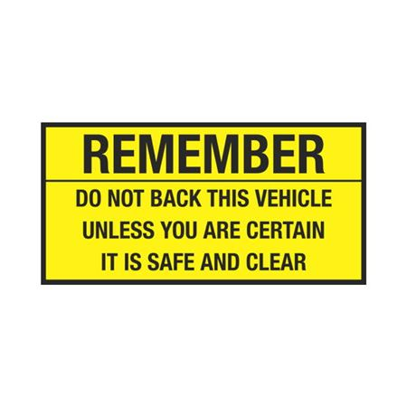 Dashboard Safety Decals - Remember Do Not Back This Vehicle Unless You Are Certain It Is Safe and Clear 2 x 4