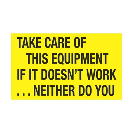 Take Care Of This Equipment If It Doesn't Work 3 x 5