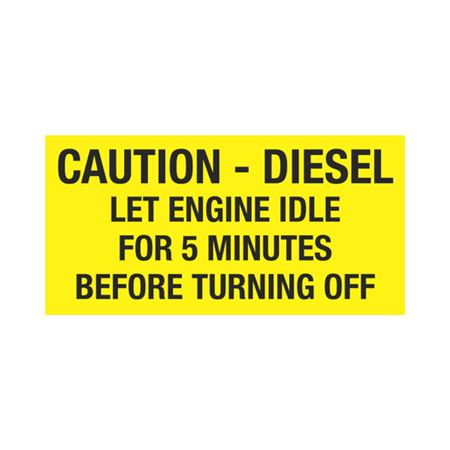 Dashboard Safety Decals - Caution - Diesel Let Engine Idle For 5 Minutes Before Turning Off 2 x 4