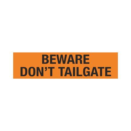 Beware Don't Tailgate 1 x 4
