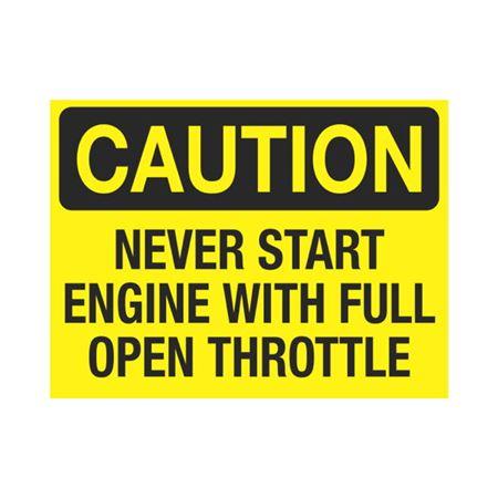 Never Start Engine With Full Open Throttle 3 x 4