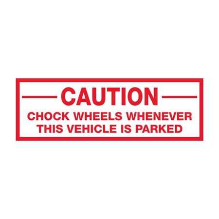 Dashboard Safety Decals - Caution Chock Wheels Whenever This Vehicle Is Parked 2 x 6