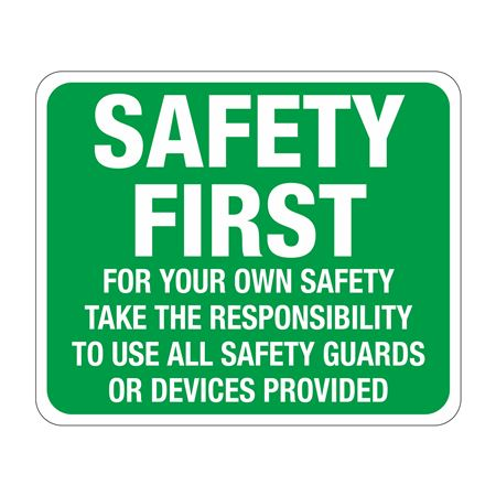 Safety First For Your Own Safety Sign