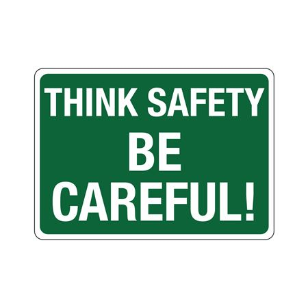 Think Safety Be Careful! Sign