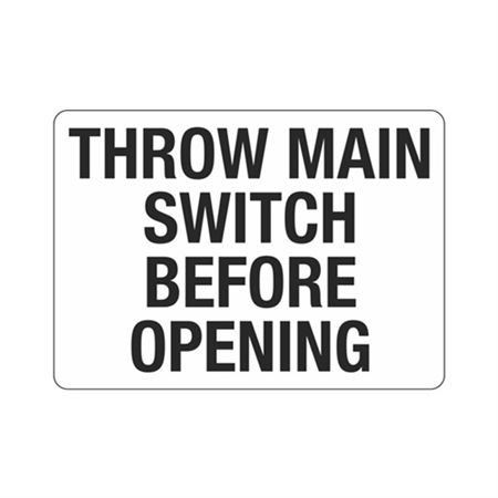 Throw Main Switch Before Opening Sign