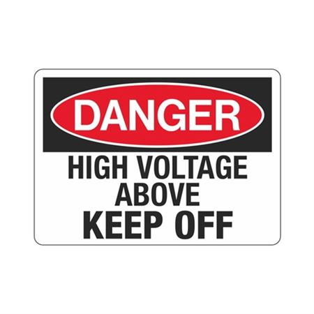 Danger High Voltage Above Keep Off Sign