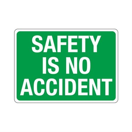 Safety Is No Accident  Sign