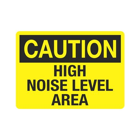 Caution High Noise Level Area Sign