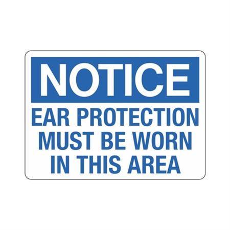 Notice Ear Protection Must Be Worn In this Area