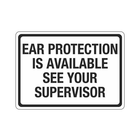 Ear Protection Is Available See Your Supervisor