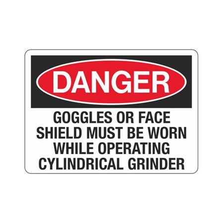 GogglesOrFaceShieldMustBeWornWhile OperatingCylindricalGrind