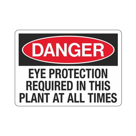 Danger Eye Protection Required In This Plant At All Times