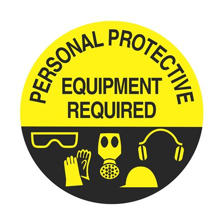 """Personal Protective Equipment Required - 18"""" Diameter"""