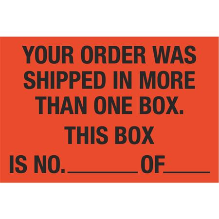 Fluorescent Shipping Labels - Your Order Was Shipped In More Than One Box. This Box Is No. _ Of _. 4 x 6