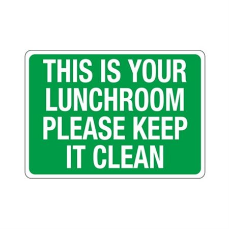 This Is Your Lunchroom Please Keep It Clean Sign