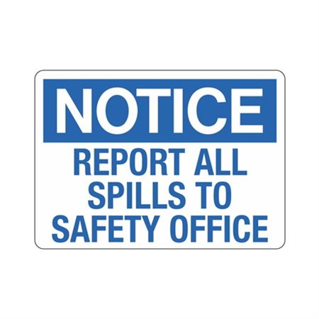 Notice Report All Spill to Safety Office (Hazmat) Sign