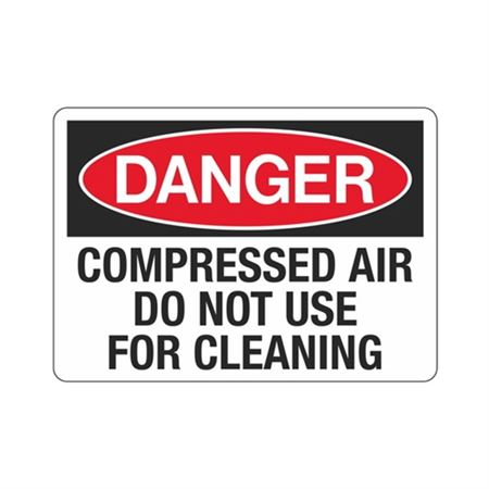 Danger Compressed Air Do Not Use for Cleaning Sign