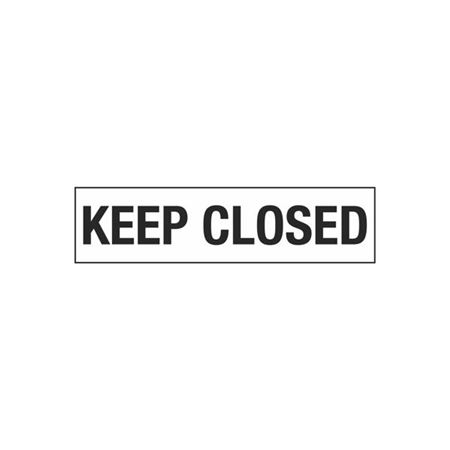 Keep Closed - 2 in. x 8 in.