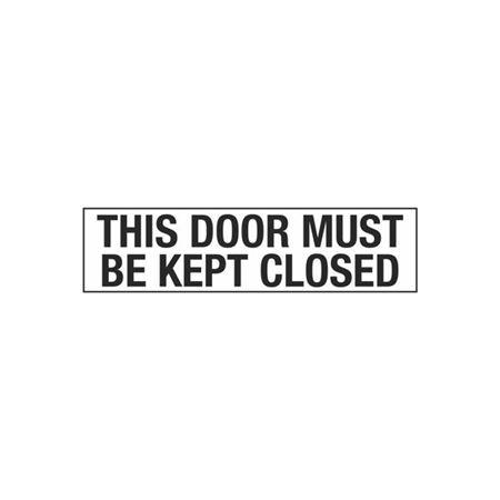 This Door Must Be Kept Closed - 2 in. x 8 in.