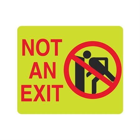 Luminescent Not An Exit (Graphic) 10x12 Sign