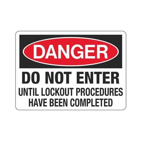 Danger Do Not Enter Until Lockout Proc. Completed Sign