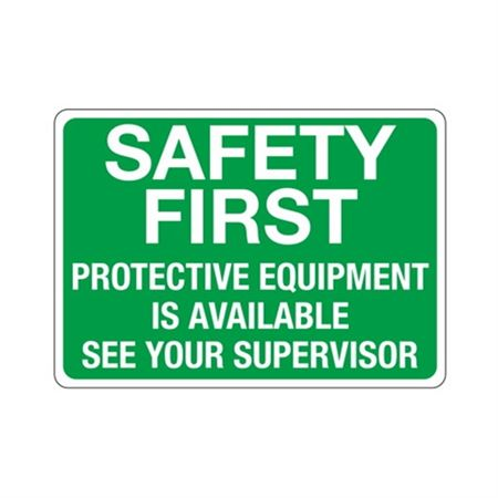 Safety First Protective Equipment Is Available See Super.